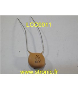 CONDENSATEUR CERAMIQUE H.T  LCC U22  6KV